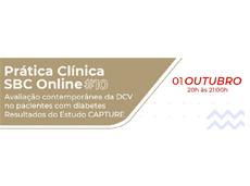 Webinar Prática Clínica SBC - Avaliação contemporânea da DCV no pacientes com diabetes– Resultados do Estudo CAPTURE